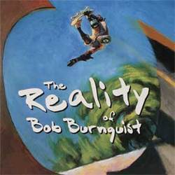 The Reality Of Bob Burnquist DVD  skateboard video